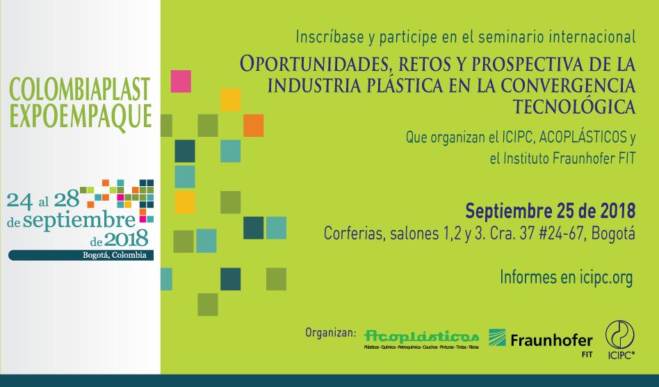 Seminario Internacional: Oportunidades, Retos y Prospectiva de la Industria Plástica en la Convergencia Tecnológica