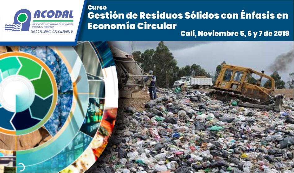 Curso: Gestión de Residuos Sólidos con Énfasis en Economía Circular, noviembre 5, 6 y 7 de 2019.