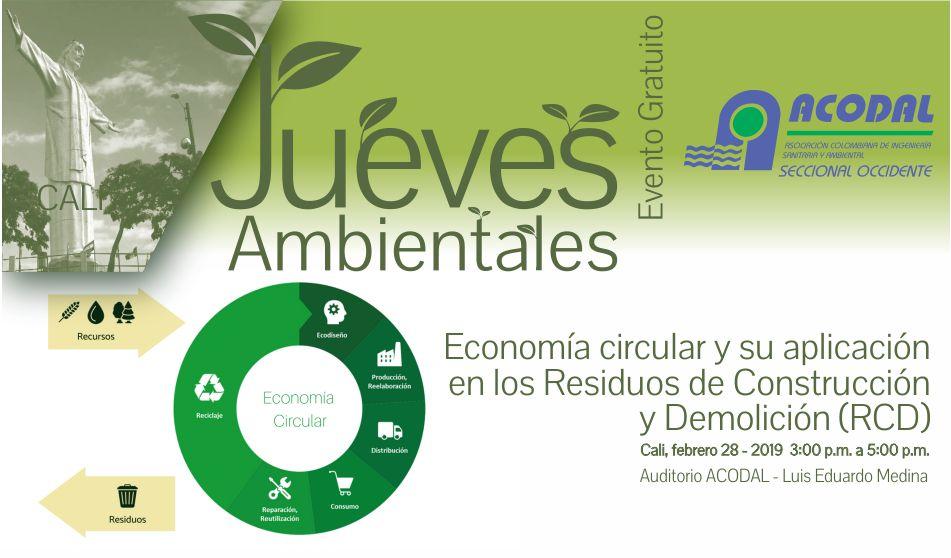 JUEVES AMBIENTAL CALI: ECONOMÍA CIRCULAR Y SU APLICACIÓN EN LOS RESIDUOS DE CONSTRUCCIÓN Y DEMOLICIÓN (RCD) – JUEVES AMBIENTALES ACODAL-FEBRERO 28