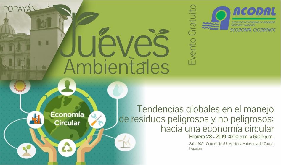 JUEVES AMBIENTAL CAUCA: TENDENCIAS GLOBALES EN EL MANEJO DE RESIDUOS PELIGROSOS Y NO PELIGROSOS: HACIA UNA ECONOMÍA CIRCULAR