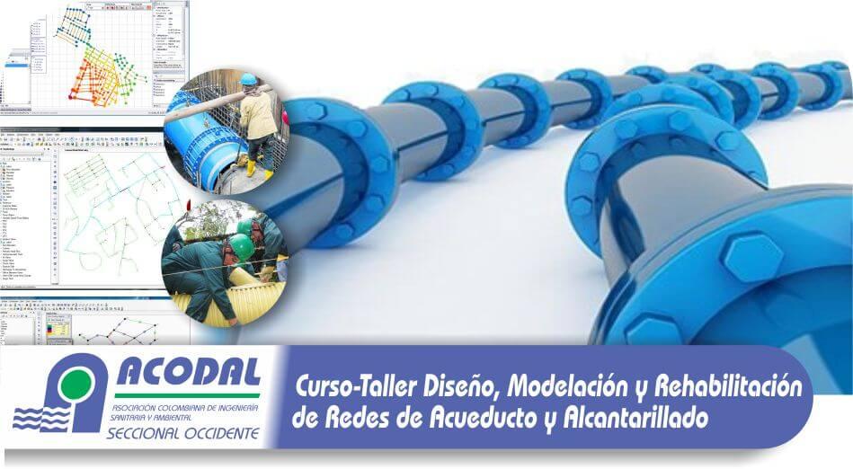 DISEÑO, MODELACIÓN Y REHABILITACIÓN DE REDES DE ACUEDUCTO Y ALCANTARILLADO – 24 AL 28 DE JULIO DE 2017