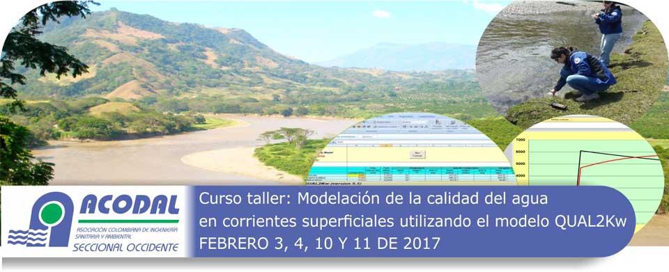 CURSO-TALLER: MODELACIÓN DE LA CALIDAD DE AGUA EN CORRIENTES SUPERFICIALES UTILIZANDO EL MODELO QUAL2KW – FEBRERO 3, 4, 10 Y 11 DE 2017